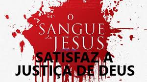 """""""SÓ O SANGUE DE CRISTO SATISFAZ A JUSTIÇA DE DEUS"""""""